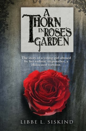 Thorns in Rose's Garden: Siskind, Libbe L.