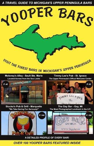 9780615566214: Yooper Bars Visit the Finest Bars in Michigan's Upper Peninsula