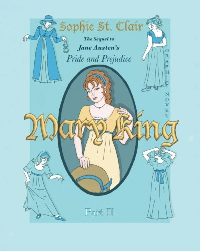 9780615566801: Mary King Part II: Graphic novel, the Sequel to Jane Austen's Pride and Prejudice