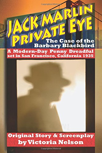 9780615567839: Jack Marlin, Private Eye: The Case of the Barbary Blackbird: A Modern-Day Penny Dreadful