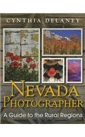 9780615567990: Nevada Photographer: A Guide to the Rural Regions