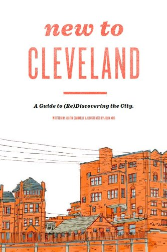 9780615568331: New to Cleveland: A Guide to (Re)Discovering the City