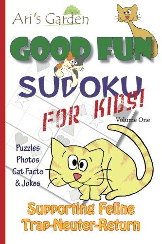 9780615568935: Good Fun for Kids Sudoku: Volume 1: Supporting FelineTrap-Neuter-Return