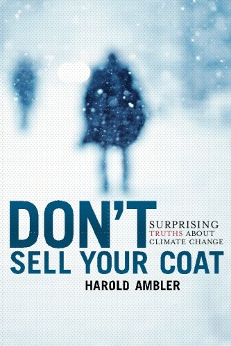 9780615569048: Don't Sell Your Coat: Surprising Truths About Climate Change