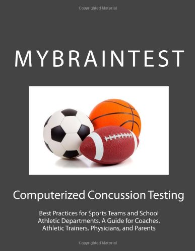 9780615569598: Computerized Concussion Testing: Best Practices for Sports Teams and School Athletic Departments. A Guide for Coaches, Athletic Trainers, Physicians, and Parents