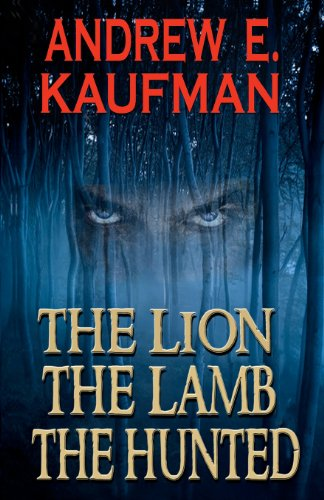 9780615569611: The Lion, the Lamb, the Hunted