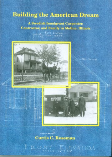 Building the American Dream: A Swedish Immigrant Carpenter, Contractor, and Family in Moline, ...