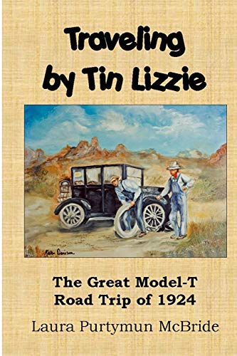 9780615570273: Traveling By Tin Lizzie: The Great Model-T Road Trip of 1924