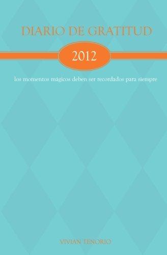 9780615570808: Diario de Gratitud 2012: los momentos m�gicos deben ser recordados para siempre