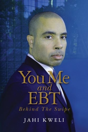 9780615570921: You Me and EBT: Behind The Swipe: 1