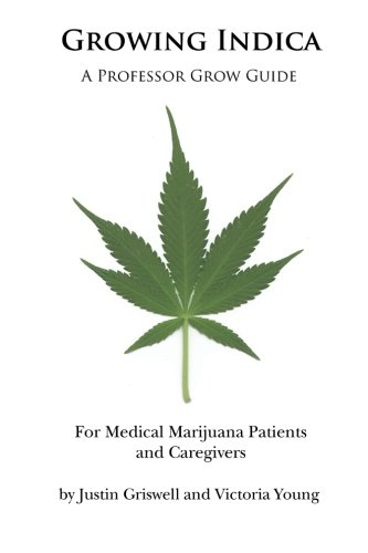 9780615571669: Growing Indica: For Medical Marijuana Patients and Caregivers