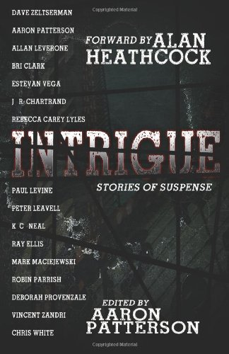 Intrigue (Stories of Suspense): Patterson, Aaron; Zandri, Vincent; Heathcock, Alan; Leverone, ...