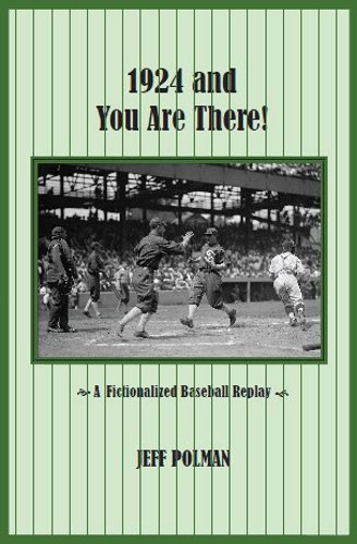 9780615573403: 1924 and You Are There!: A Fictionalized Baseball Replay