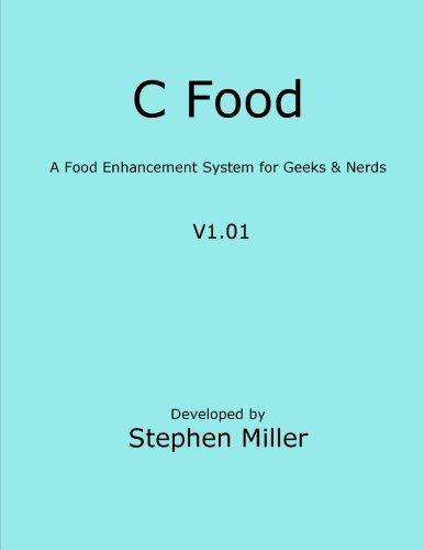 9780615573618: C Food: A Cookbook for Geeks and Nerds
