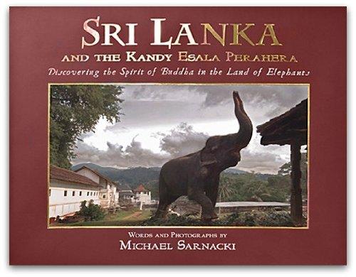Sri Lanka and the Kandy Esala Perahera: Michael Sarnacki