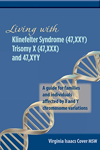 9780615574004: Living with Klinefelter Syndrome (47, Xxy) Trisomy X (47, XXX) and 47, Xyy: A Guide for Families and Individuals Affected by X and y Chromosome Variat