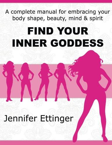 Find Your Inner Goddess: Ettinger, Jennifer