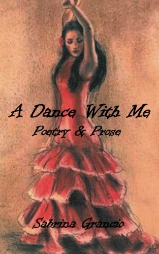 9780615574530: A Dance With Me: Poetry and Prose