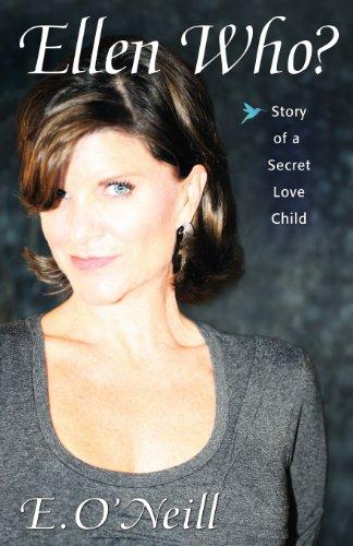 9780615575360: Ellen Who? Story of a Secret Love Child