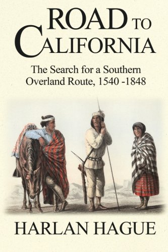 9780615575414: Road to California: The Search for a Southern Overland Route to California, 1540-1848