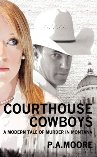9780615576770: Courthouse Cowboys: A Modern Tale of Murder in Montana (Legal Thriller)