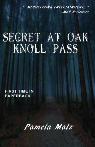Secret at Oak Knoll Pass: Malz, Pamela