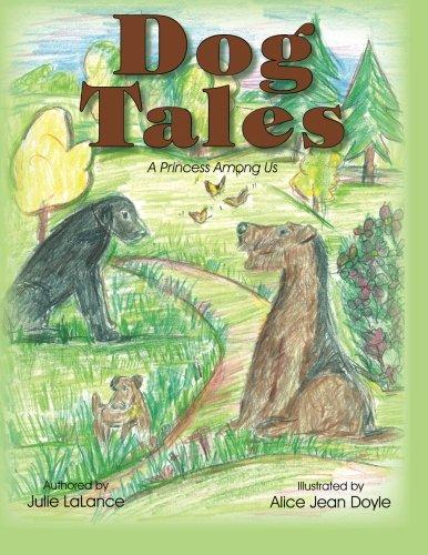 Dog Tales: A Princess Among Us: Julie LaLance