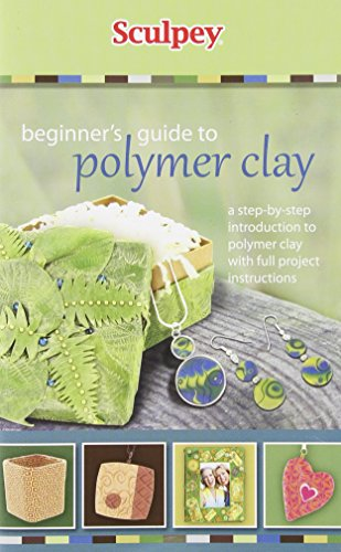 9780615577142: Beginner's Guide to Polymer Clay: A Step-by-Step Introduction to Polymer Clay With Full Project Instructions