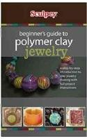 9780615577159: Beginner's Guide to Polymer Clay Jewelry: A Step-by-step Introduction to Clay Jewelry Making With Full Project Instructions