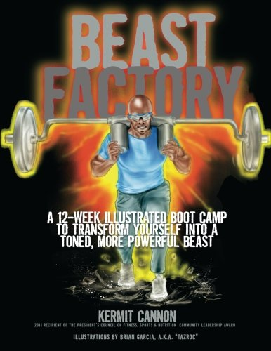 9780615577531: The Beast Factory: A 12-week illustrated boot camp to transform yourself into a toned, more powerful Beast