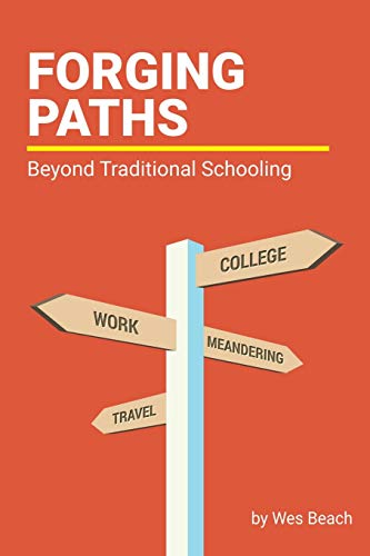 9780615577845: Forging Paths: Beyond Traditional Schooling
