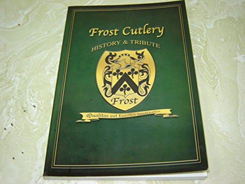 9780615577920: Frost Cutlery : History and Tribute