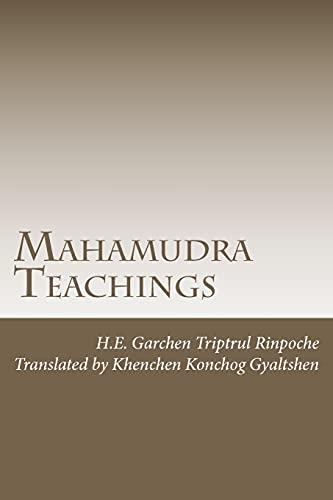Mahamudra Teachings: Rinpoche, H.E. Garchen
