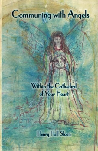 9780615578323: Communing with Angels: Within the Cathedral of Your Heart