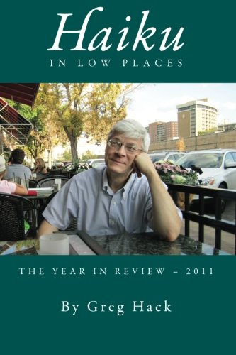 9780615579054: Haiku in Low Places: The Year in Review -- 2011