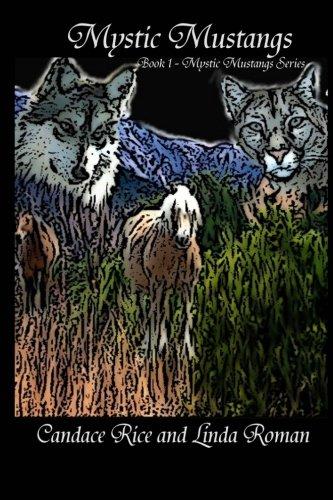 Mystic Mustangs: Mystic Mustangs Series: Roman, Linda, Rice, Candace