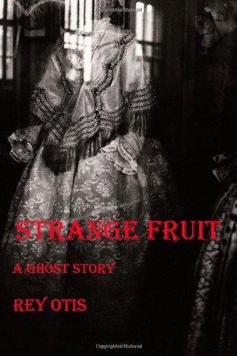 9780615579627: Strange Fruit: a ghost story