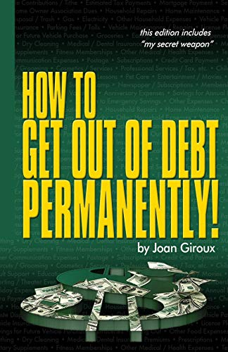 9780615580227: How to Get Out of Debt Permanently!