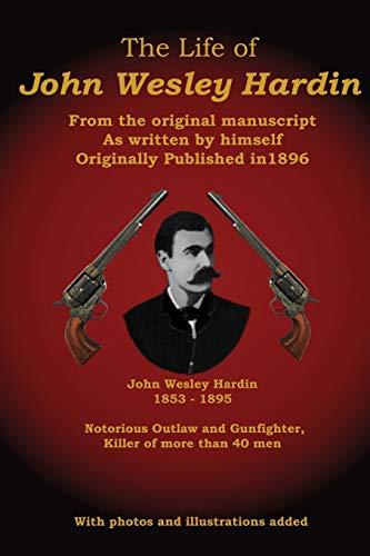 The Life of John Wesley Hardin: From: John Wesley Hardin,