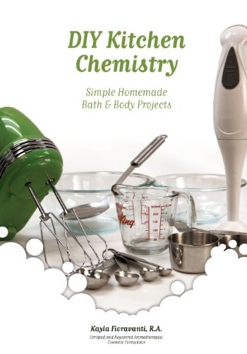 9780615580562: DIY Kitchen Chemistry: Simple Homemade Bath & Body Projects