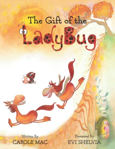 The Gift of the Ladybug 9780615580944 #1 Amazon Mover & Shaker, THE GIFT OF THE LADYBUG is a magical story of love and acceptance through the eyes of two horses who learn the