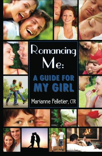 9780615581248: Romancing Me: A Guide for My Girl