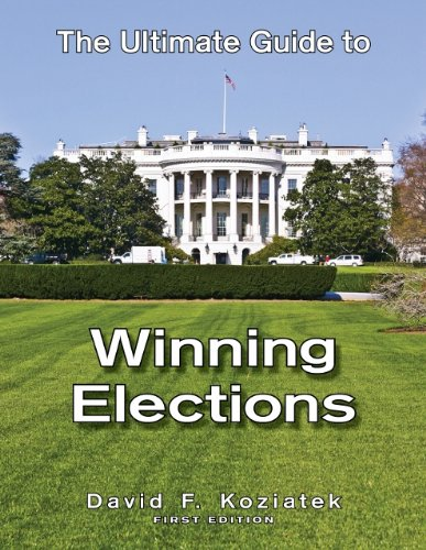 9780615582269: The Ultimate Guide To Winning Elections