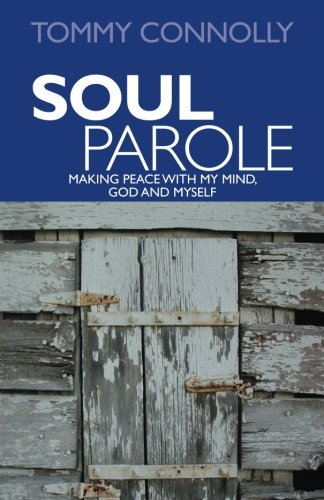 9780615583563: Soul Parole: Making Peace with My Mind, GOD and Myself (Volume 1)