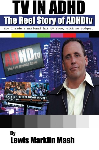 9780615583839: TV in ADHD: The Reel Story of ADHDtv