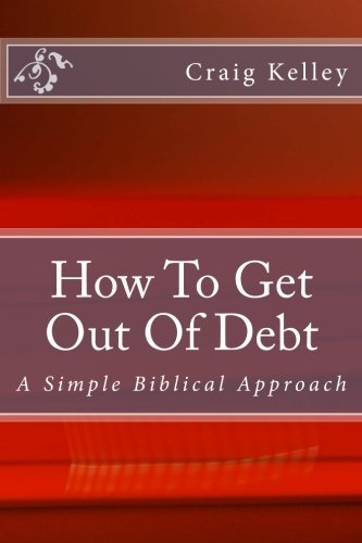 9780615583846: How to Get Out of Debt: A Simple Biblical Approach to Living Debt-Free