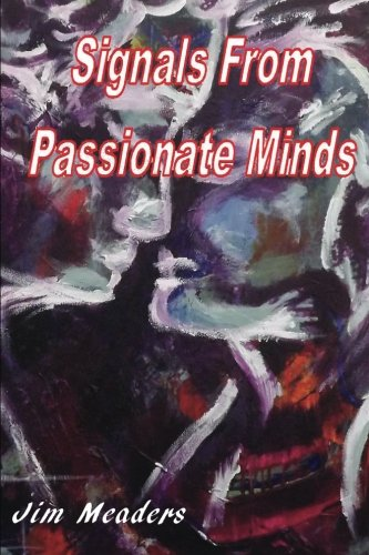 9780615584119: Signals From Passionate Minds