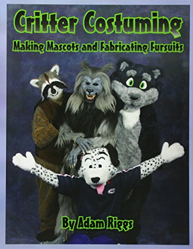 9780615584232: Critter Costuming: Making Mascots and Fabricating Fursuits