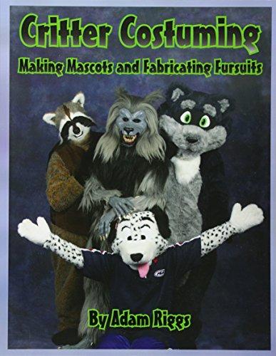 9780615584232: Critter Costuming: Making Mascots and Fabricating Fursuits