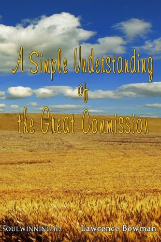 9780615584263: Soulwinning 102: A Simple Understanding of the Great Commission